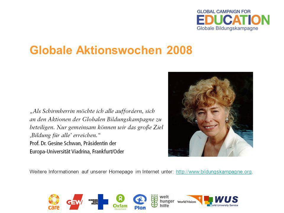 Globale Aktionswochen 2008 Weitere Informationen auf unserer Homepage im Internet unter: http://www.bildungskampagne.org.http://www.bildungskampagne.o