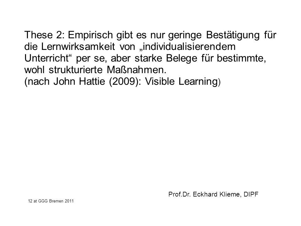 These 2: Empirisch gibt es nur geringe Bestätigung für die Lernwirksamkeit von individualisierendem Unterricht per se, aber starke Belege für bestimmt