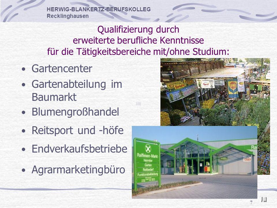 7 Qualifizierung durch erweiterte berufliche Kenntnisse für die Tätigkeitsbereiche mit/ohne Studium: Blumengroßhandel HERWIG-BLANKERTZ-BERUFSKOLLEG Re