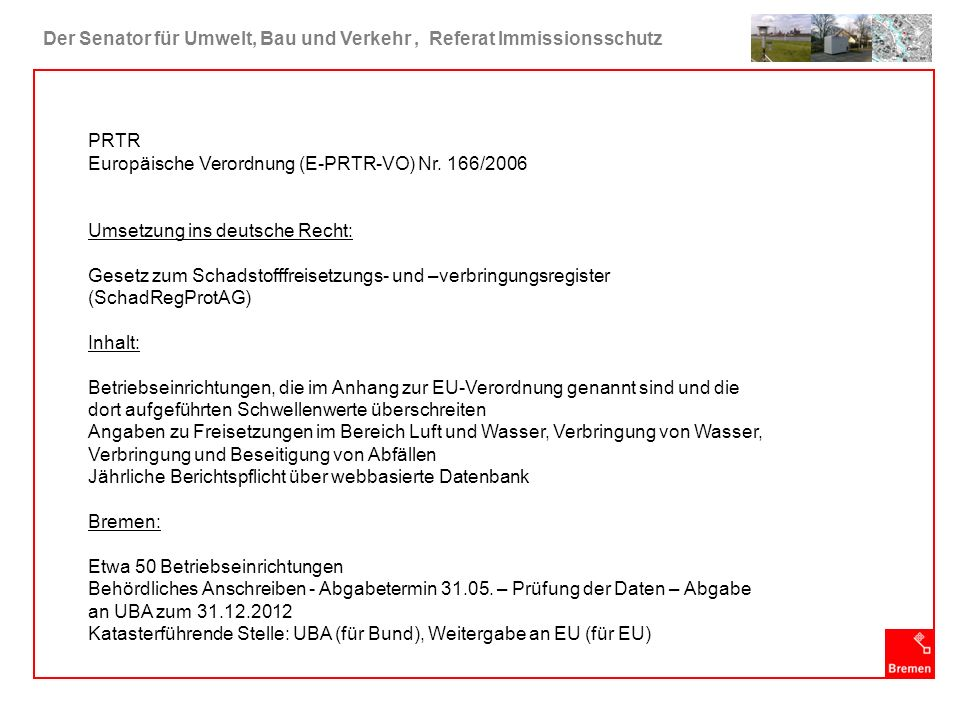 Der Senator für Umwelt, Bau und Verkehr, Referat Immissionsschutz Anlagen aus dem PRTR 2011 (nächstes Jahr: 2012)