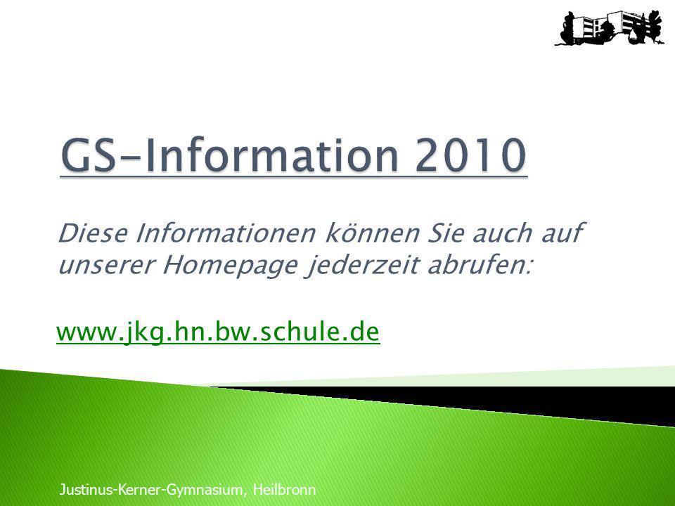 Diese Informationen können Sie auch auf unserer Homepage jederzeit abrufen: www.jkg.hn.bw.schule.de Justinus-Kerner-Gymnasium, Heilbronn