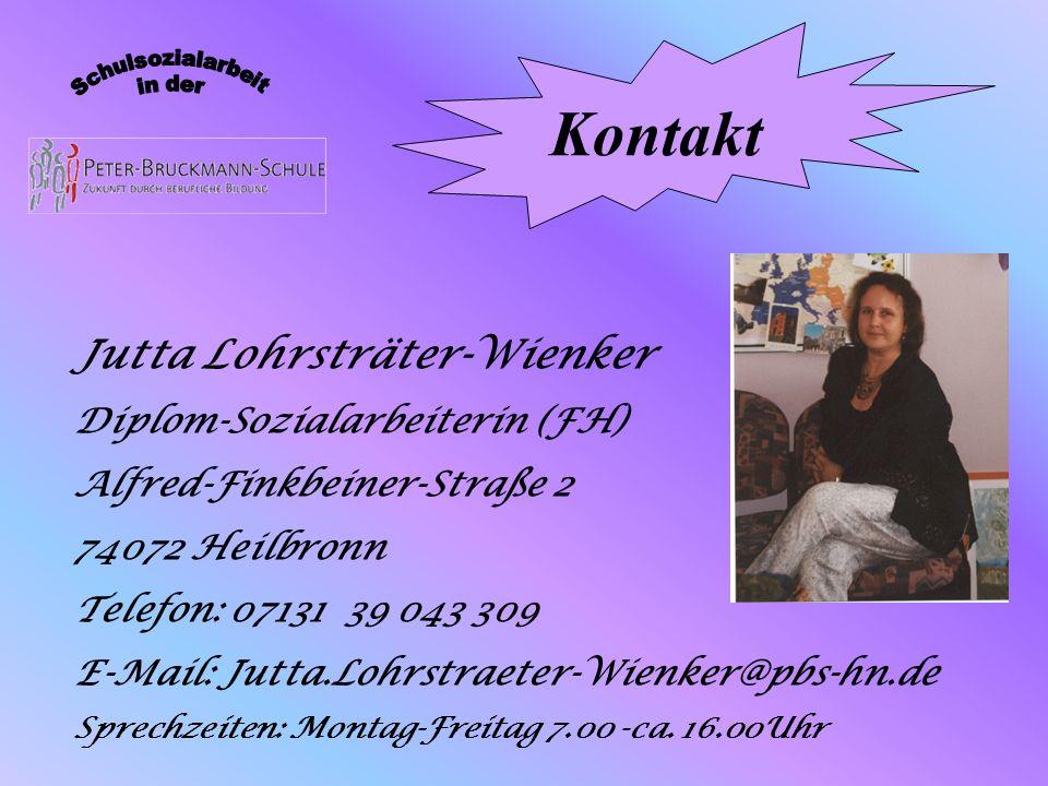 Jutta Lohrsträter-Wienker Diplom-Sozialarbeiterin (FH) Alfred-Finkbeiner-Straße 2 74072 Heilbronn Telefon: 07131 39 043 309 E-Mail: Jutta.Lohrstraeter