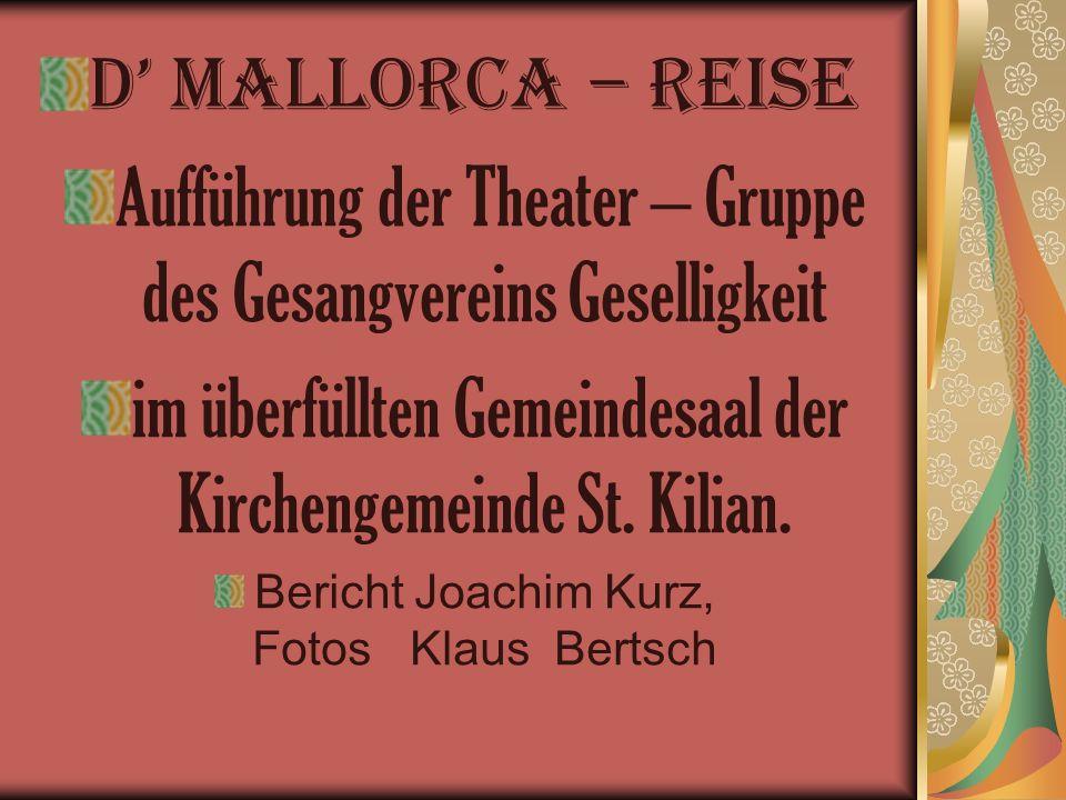 D Mallorca – Reise Aufführung der Theater – Gruppe des Gesangvereins Geselligkeit im überfüllten Gemeindesaal der Kirchengemeinde St.