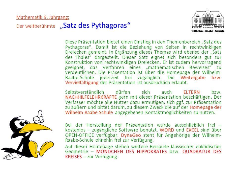 Satz des Pythagoras Mathematik 9. Jahrgang: Der weltberühmteSatz des Pythagoras Weitergabe bzw. Vervielfältigung Diese Präsentation bietet einen Einst