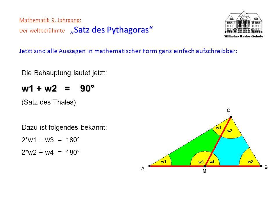 Satz des Pythagoras Mathematik 9. Jahrgang: Der weltberühmteSatz des Pythagoras Jetzt sind alle Aussagen in mathematischer Form ganz einfach aufschrei