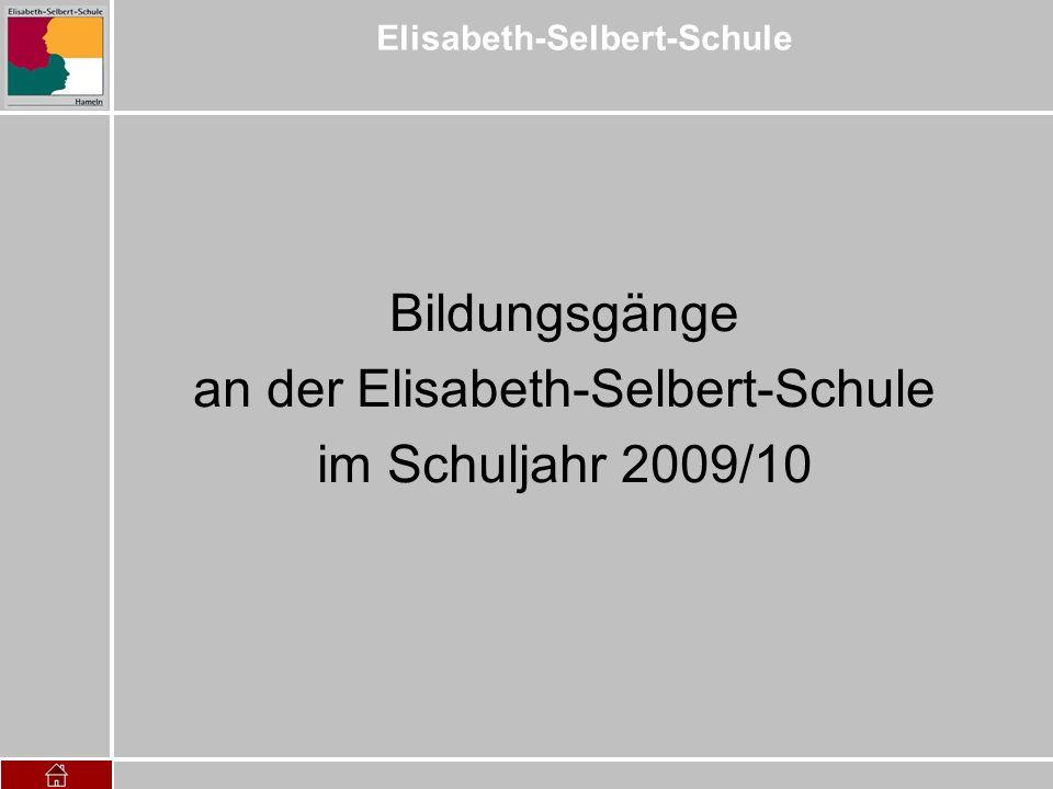 Elisabeth-Selbert-Schule Berufseinstiegsschule Eingangsvoraussetzung: ohne Hauptschulabschluss Bildungsgänge an der Elisabeth-Selbert-Schule im Schuljahr 2009/10
