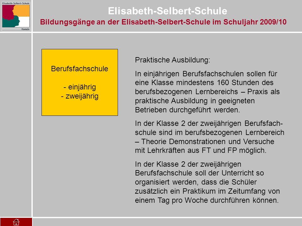 Elisabeth-Selbert-Schule Berufsfachschule - einjährig - zweijährig Praktische Ausbildung: In einjährigen Berufsfachschulen sollen für eine Klasse mind