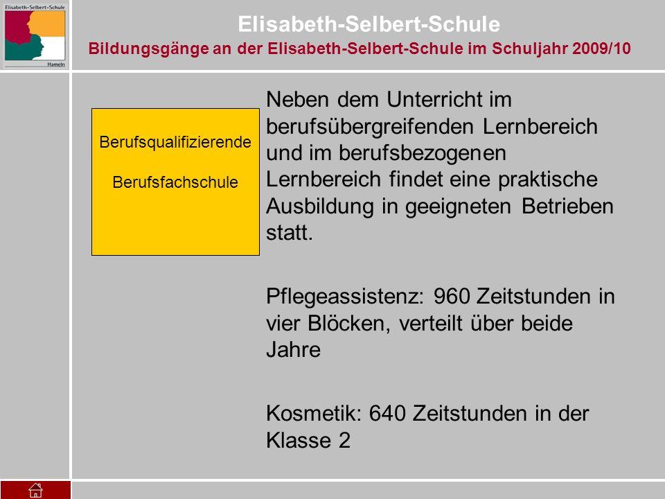 Elisabeth-Selbert-Schule Neben dem Unterricht im berufsübergreifenden Lernbereich und im berufsbezogenen Lernbereich findet eine praktische Ausbildung