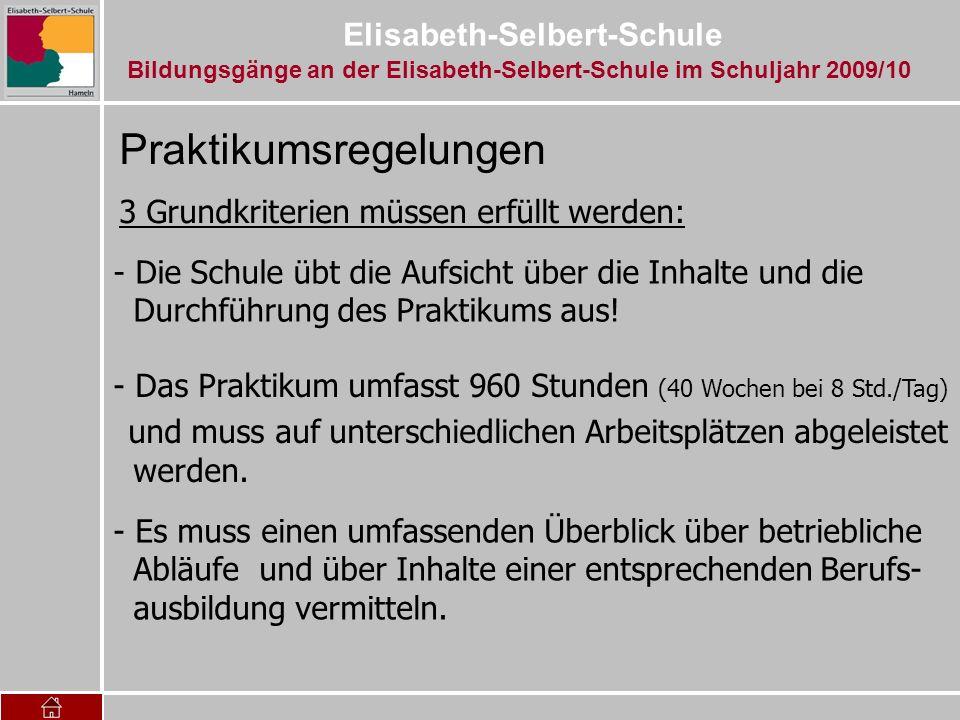 Elisabeth-Selbert-Schule Praktikumsregelungen 3 Grundkriterien müssen erfüllt werden: - Die Schule übt die Aufsicht über die Inhalte und die Durchführ