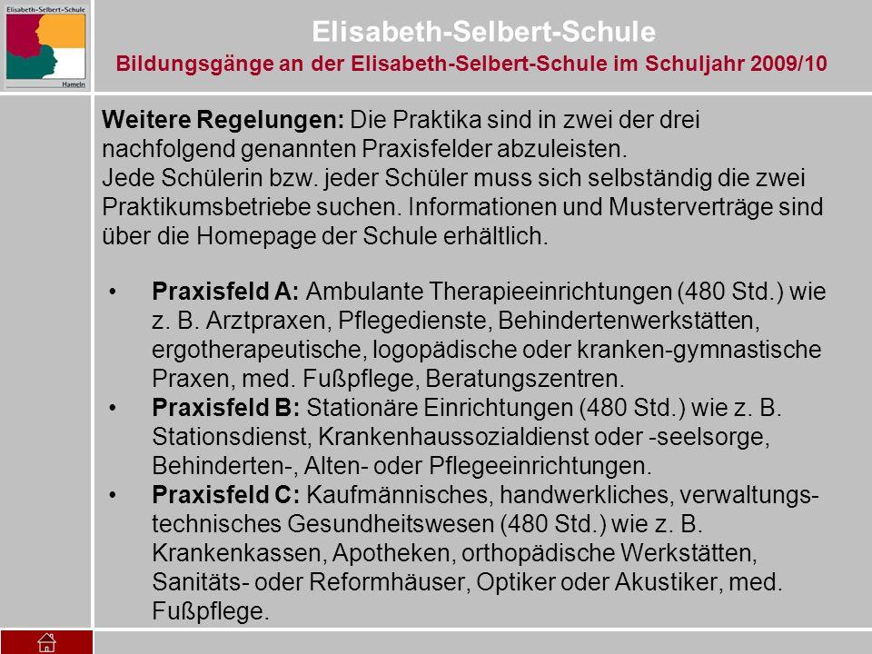 Elisabeth-Selbert-Schule Praxisfeld A: Ambulante Therapieeinrichtungen (480 Std.) wie z. B. Arztpraxen, Pflegedienste, Behindertenwerkstätten, ergothe