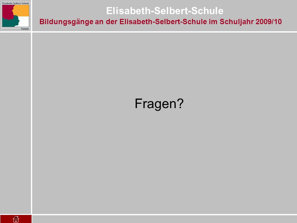 Elisabeth-Selbert-Schule Fragen? Bildungsgänge an der Elisabeth-Selbert-Schule im Schuljahr 2009/10