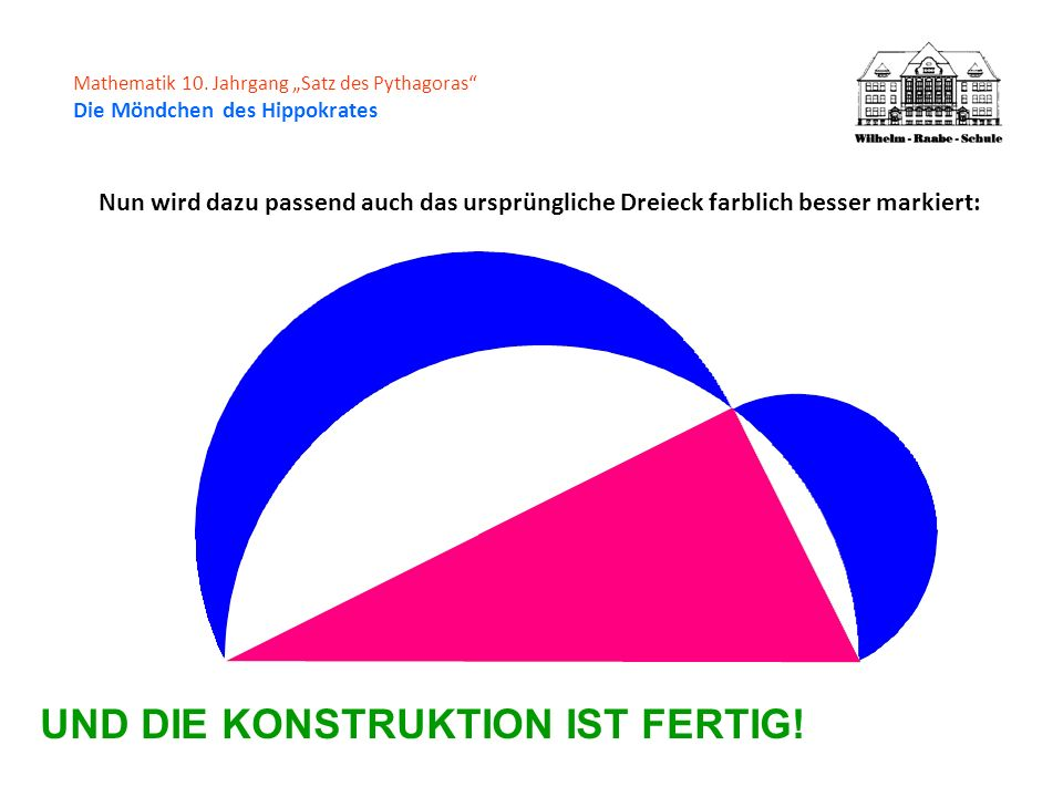 Nun wird dazu passend auch das ursprüngliche Dreieck farblich besser markiert: UND DIE KONSTRUKTION IST FERTIG!