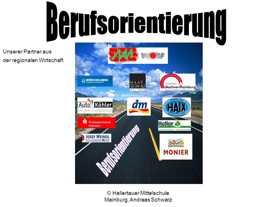 © Hallertauer Mittelschule Mainburg, Andreas Schwarz an der Mittelschule Mainburg Unserer Partner aus der regionalen Wirtschaft