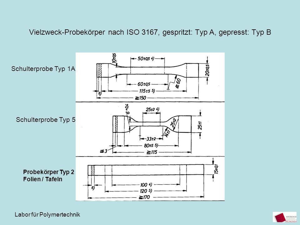 Labor für Polymertechnik Vielzweck-Probekörper nach ISO 3167, gespritzt: Typ A, gepresst: Typ B Schulterprobe Typ 1A Schulterprobe Typ 5 Probekörper T
