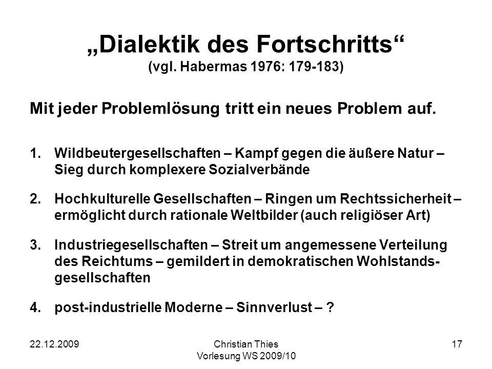 22.12.2009Christian Thies Vorlesung WS 2009/10 18 Historia magistra vitae Wie und was kann man aus der Geschichte lernen.