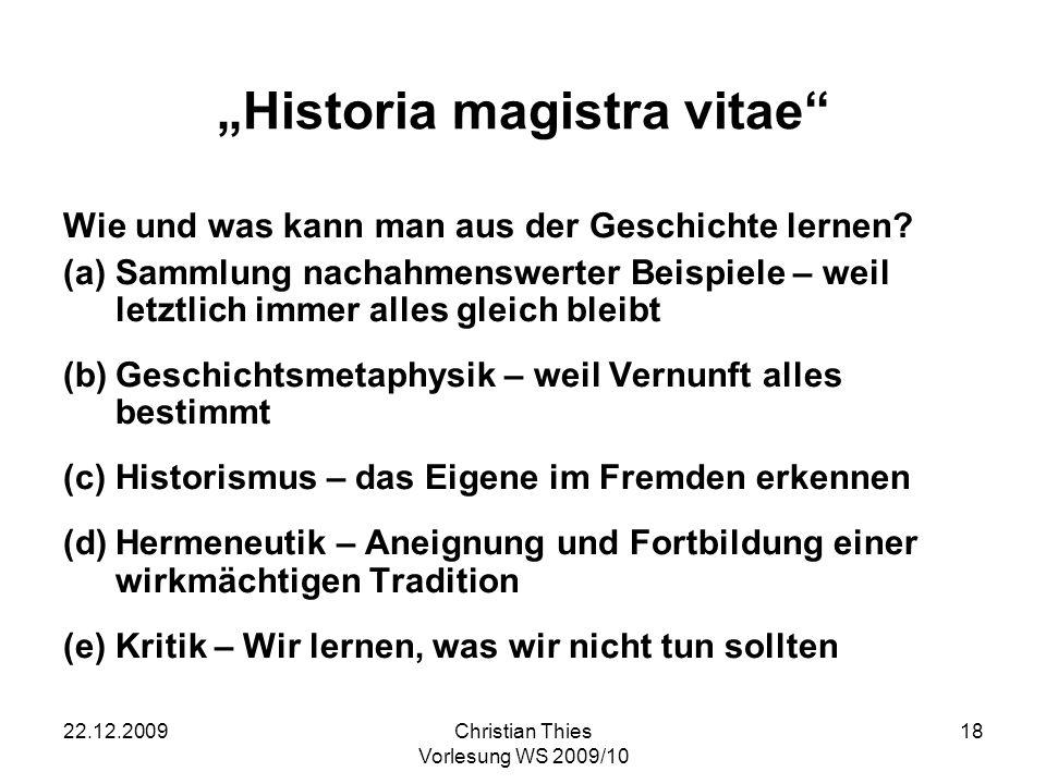 22.12.2009Christian Thies Vorlesung WS 2009/10 19 Zwei wichtige Defizite in den Geschichtsphilosophien von Kant, Hegel und Marx sowie ihren Nachfolgern (1)Fortschritt Erfahrungen des 20.
