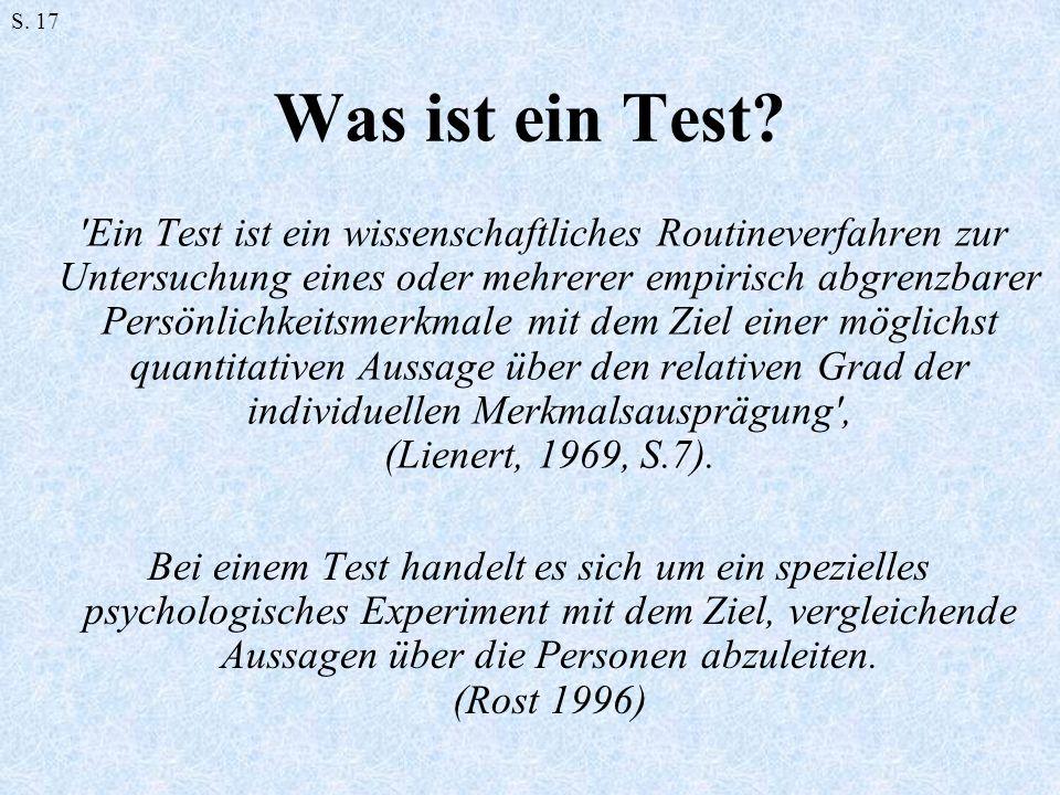 Was ist ein Test? 'Ein Test ist ein wissenschaftliches Routineverfahren zur Untersuchung eines oder mehrerer empirisch abgrenzbarer Persönlichkeitsmer