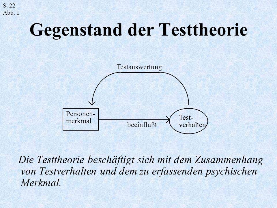 Gegenstand der Testtheorie Die Testtheorie beschäftigt sich mit dem Zusammenhang von Testverhalten und dem zu erfassenden psychischen Merkmal. Test- v