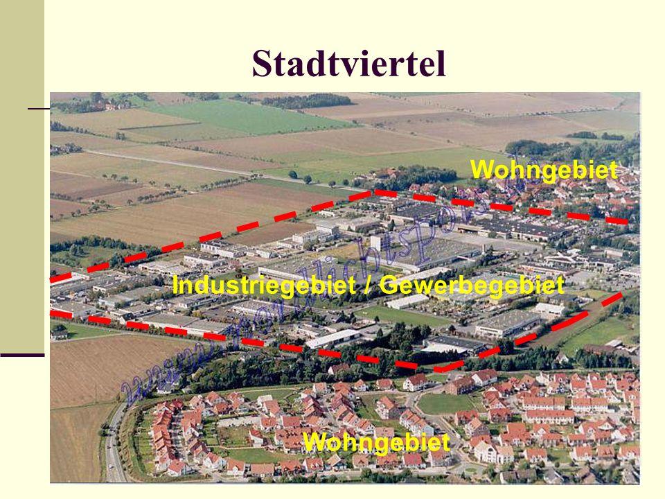 Stadtviertel Industriegebiet / Gewerbegebiet Wohngebiet