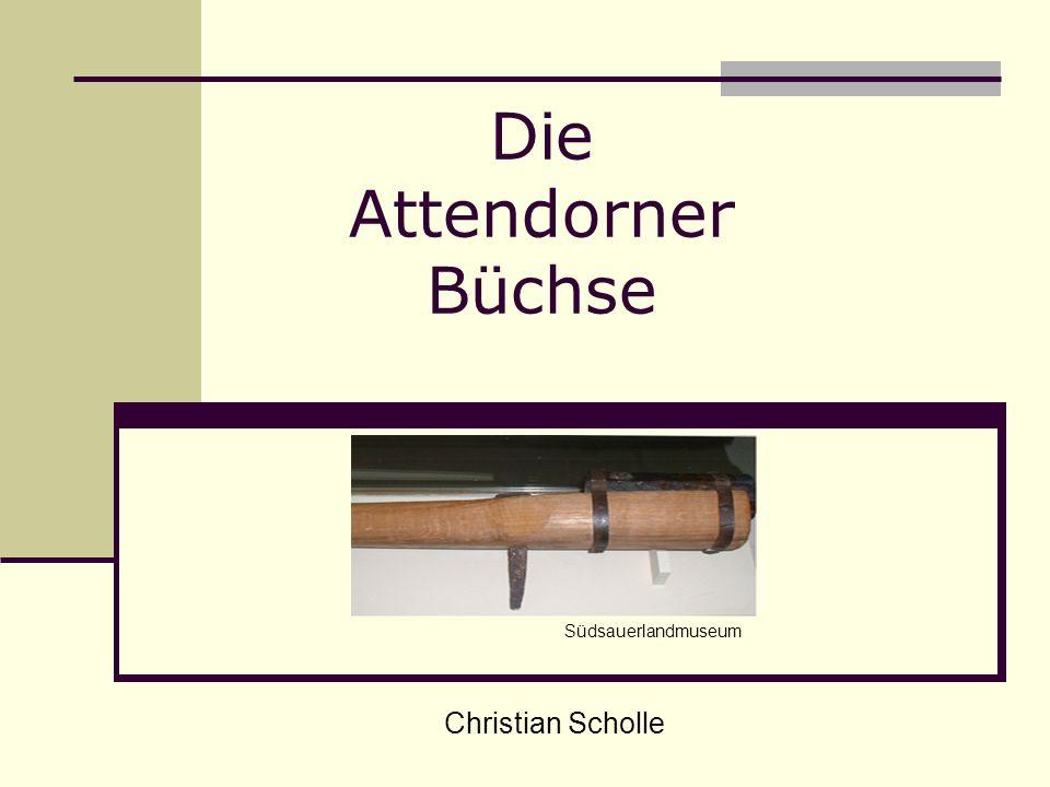 Die Attendorner Büchse Christian Scholle Südsauerlandmuseum
