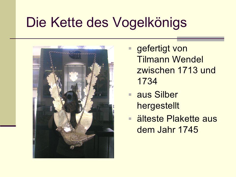 Die Kette des Vogelkönigs gefertigt von Tilmann Wendel zwischen 1713 und 1734 aus Silber hergestellt älteste Plakette aus dem Jahr 1745