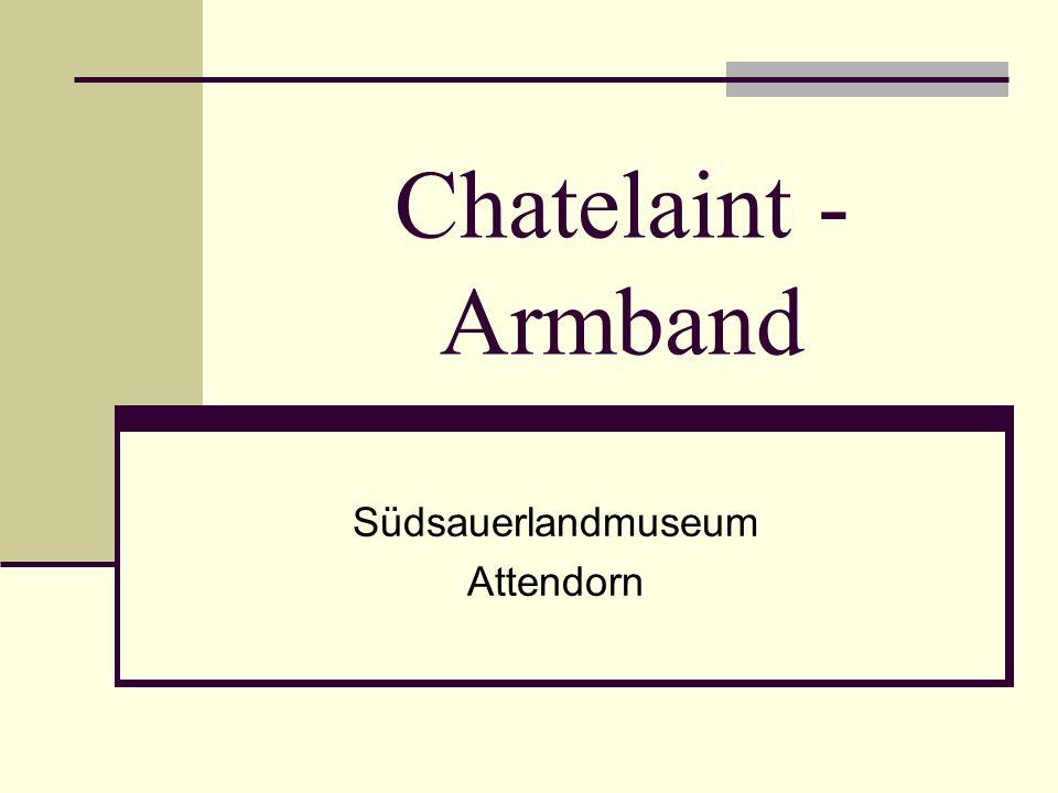 Chatelaint - Armband Südsauerlandmuseum Attendorn
