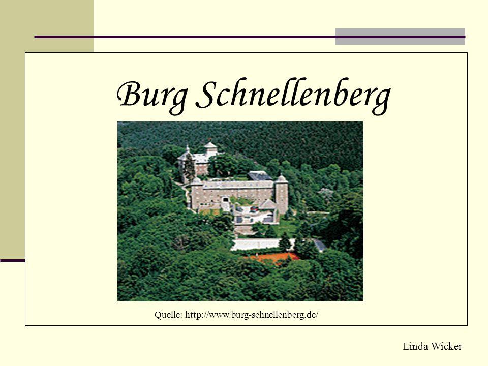 Linda Wicker Quelle: http://www.burg-schnellenberg.de/ Burg Schnellenberg