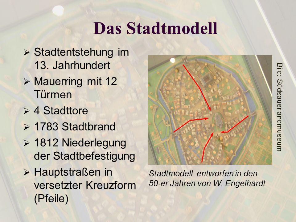 Das Stadtmodell Stadtentstehung im 13. Jahrhundert Mauerring mit 12 Türmen 4 Stadttore 1783 Stadtbrand 1812 Niederlegung der Stadtbefestigung Hauptstr