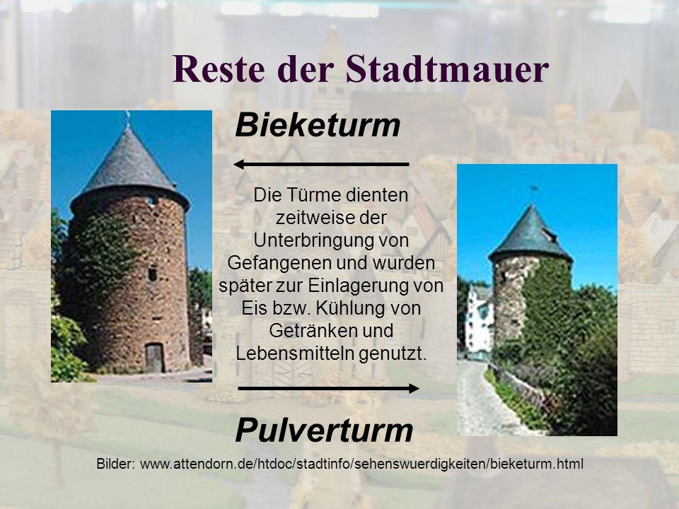 Reste der Stadtmauer Bieketurm Pulverturm Die Türme dienten zeitweise der Unterbringung von Gefangenen und wurden später zur Einlagerung von Eis bzw.