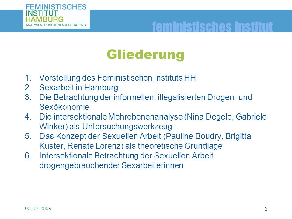 feministisches institut 1.Vorstellung des Feministischen Instituts HH 2.Sexarbeit in Hamburg 3.Die Betrachtung der informellen, illegalisierten Drogen