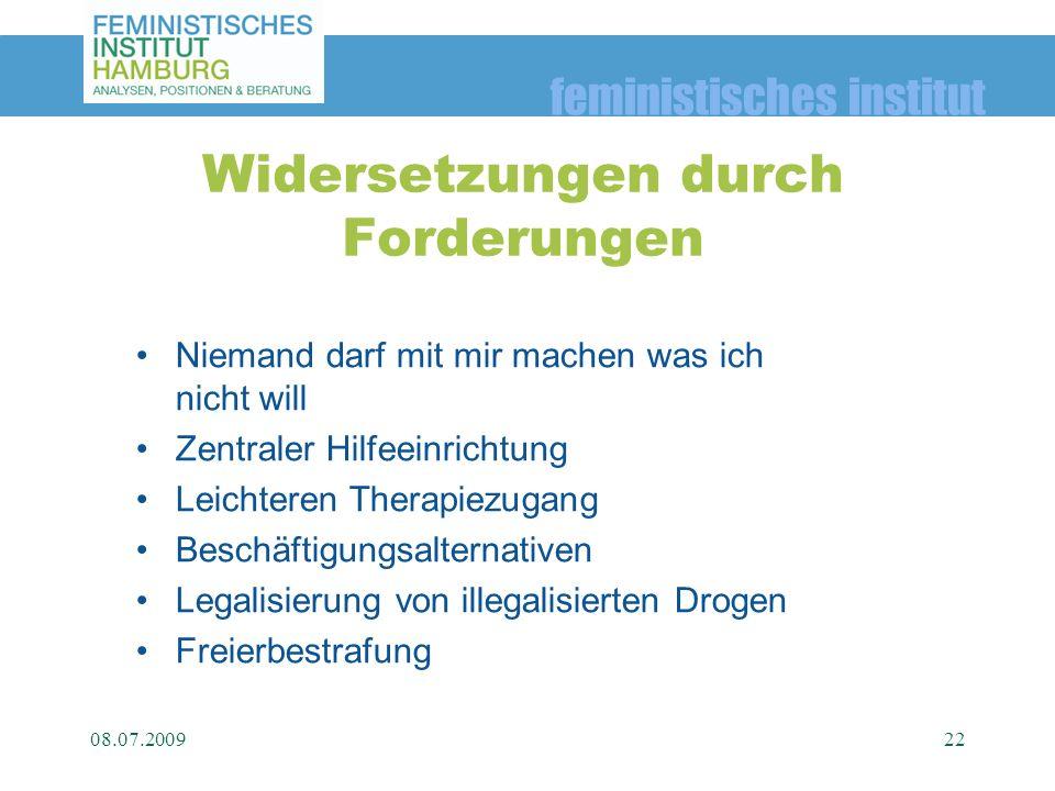feministisches institut 08.07.200922 Widersetzungen durch Forderungen Niemand darf mit mir machen was ich nicht will Zentraler Hilfeeinrichtung Leicht
