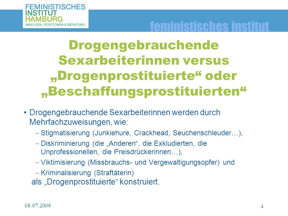 feministisches institut Drogengebrauchende Sexarbeiterinnen werden durch Mehrfachzuweisungen, wie: Stigmatisierung (Junkiehure, Crackhead, Seuchenschl