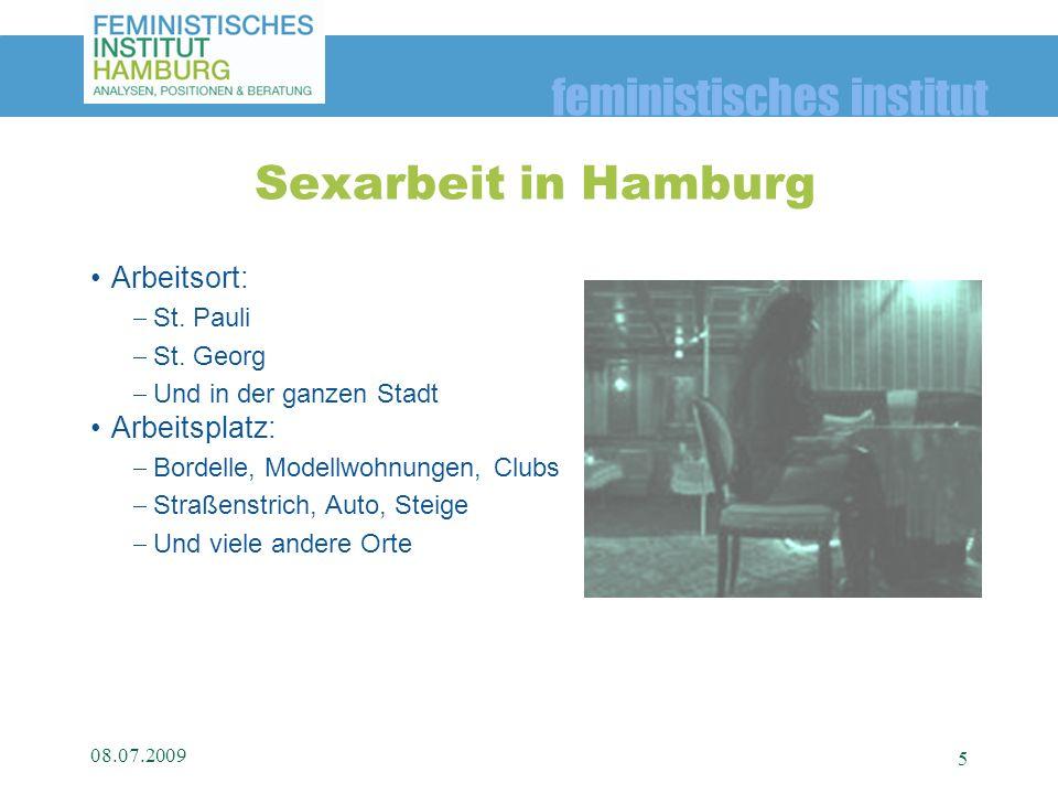feministisches institut Arbeitsort: St. Pauli St. Georg Und in der ganzen Stadt Arbeitsplatz: Bordelle, Modellwohnungen, Clubs Straßenstrich, Auto, St