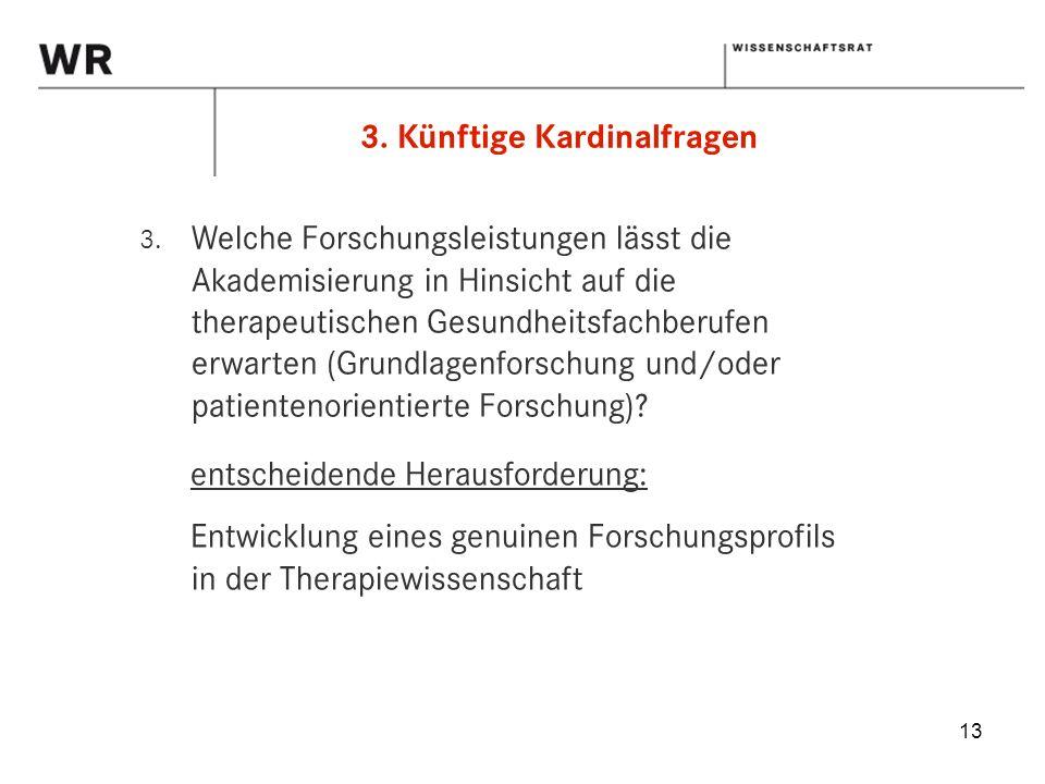 13 entscheidende Herausforderung: Entwicklung eines genuinen Forschungsprofils in der Therapiewissenschaft 3.