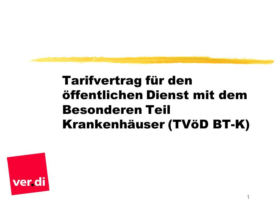 1 Tarifvertrag für den öffentlichen Dienst mit dem Besonderen Teil Krankenhäuser (TVöD BT-K)