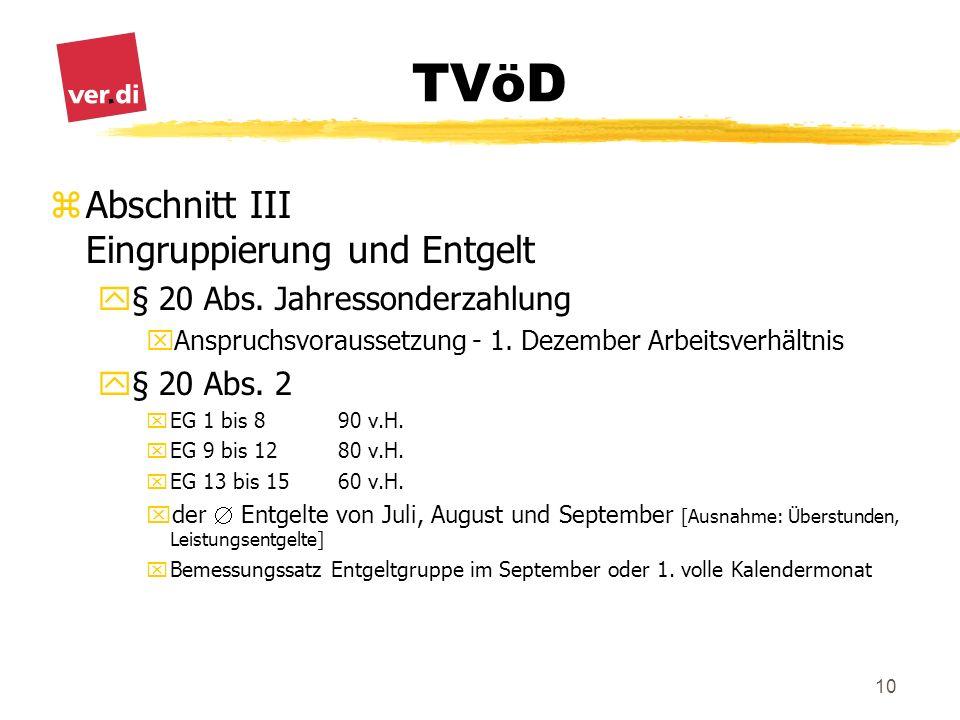 TVöD 10 zAbschnitt III Eingruppierung und Entgelt y§ 20 Abs. Jahressonderzahlung xAnspruchsvoraussetzung - 1. Dezember Arbeitsverhältnis y§ 20 Abs. 2