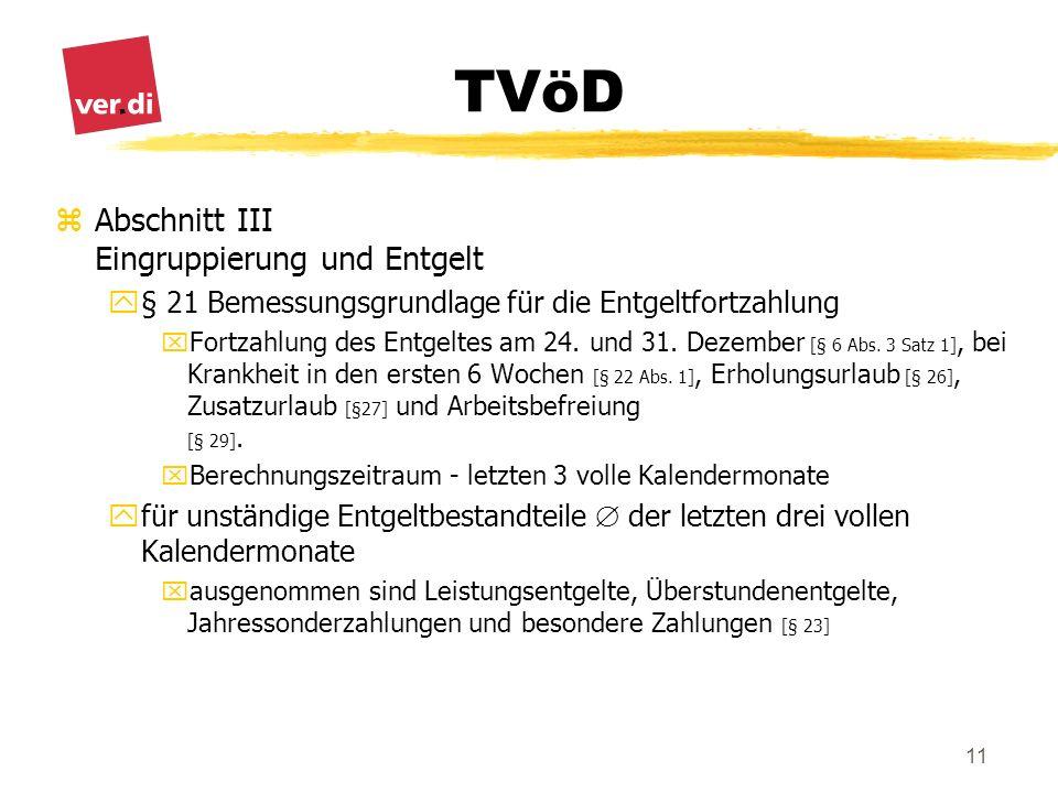 TVöD 11 zAbschnitt III Eingruppierung und Entgelt y§ 21 Bemessungsgrundlage für die Entgeltfortzahlung xFortzahlung des Entgeltes am 24. und 31. Dezem
