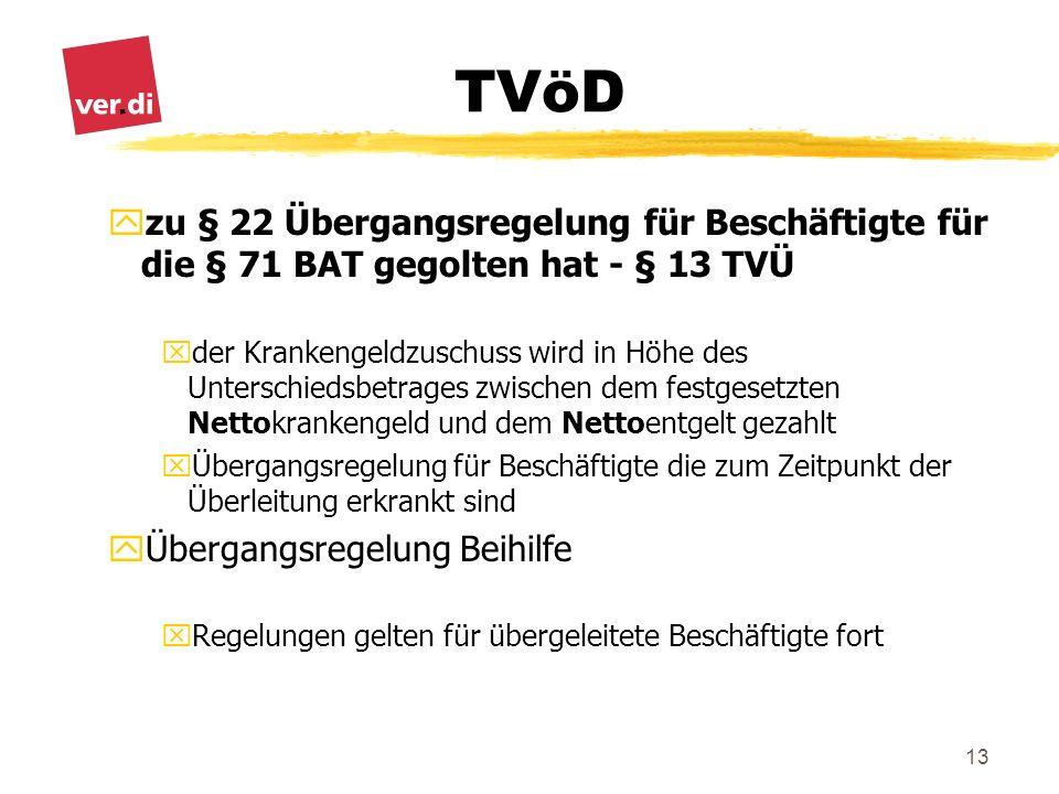 TVöD 13 yzu § 22 Übergangsregelung für Beschäftigte für die § 71 BAT gegolten hat - § 13 TVÜ xder Krankengeldzuschuss wird in Höhe des Unterschiedsbet