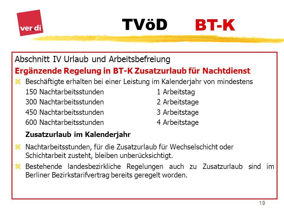 TVöD 19 Abschnitt IV Urlaub und Arbeitsbefreiung Ergänzende Regelung in BT-K Zusatzurlaub für Nachtdienst zBeschäftigte erhalten bei einer Leistung im