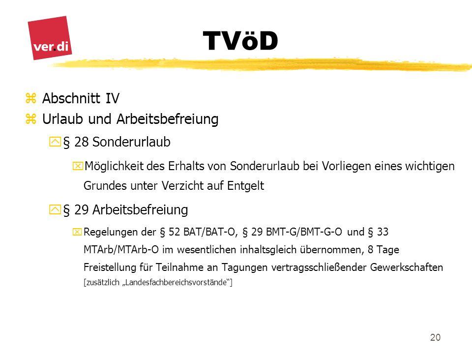 TVöD 20 zAbschnitt IV zUrlaub und Arbeitsbefreiung y§ 28 Sonderurlaub xMöglichkeit des Erhalts von Sonderurlaub bei Vorliegen eines wichtigen Grundes