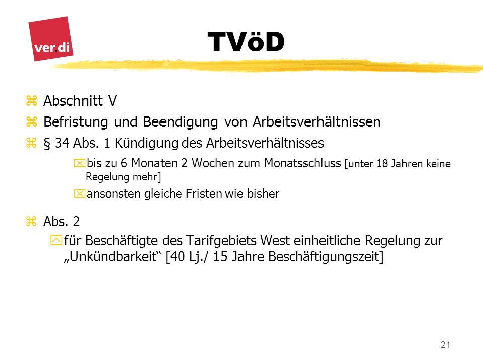 TVöD 21 zAbschnitt V zBefristung und Beendigung von Arbeitsverhältnissen z§ 34 Abs. 1 Kündigung des Arbeitsverhältnisses xbis zu 6 Monaten 2 Wochen zu