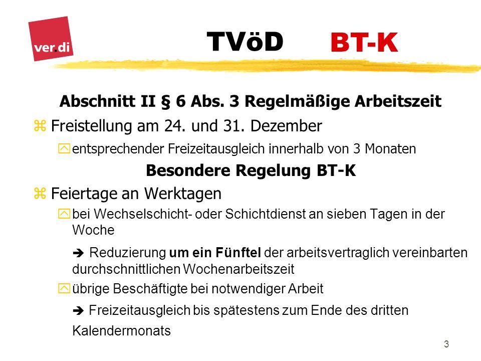 TVöD 3 Abschnitt II § 6 Abs. 3 Regelmäßige Arbeitszeit zFreistellung am 24. und 31. Dezember yentsprechender Freizeitausgleich innerhalb von 3 Monaten
