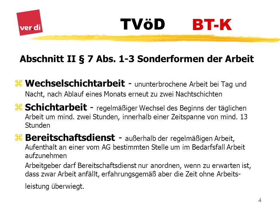 TVöD 4 Abschnitt II § 7 Abs. 1-3 Sonderformen der Arbeit zWechselschichtarbeit - ununterbrochene Arbeit bei Tag und Nacht, nach Ablauf eines Monats er