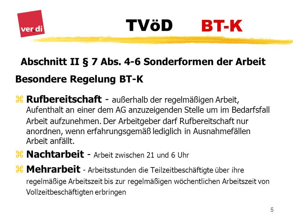 TVöD 5 Abschnitt II § 7 Abs. 4-6 Sonderformen der Arbeit Besondere Regelung BT-K zRufbereitschaft - außerhalb der regelmäßigen Arbeit, Aufenthalt an e