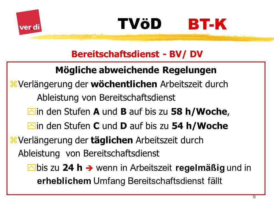 TVöD 6 BT-K Mögliche abweichende Regelungen z Verlängerung der wöchentlichen Arbeitszeit durch Ableistung von Bereitschaftsdienst y in den Stufen A un
