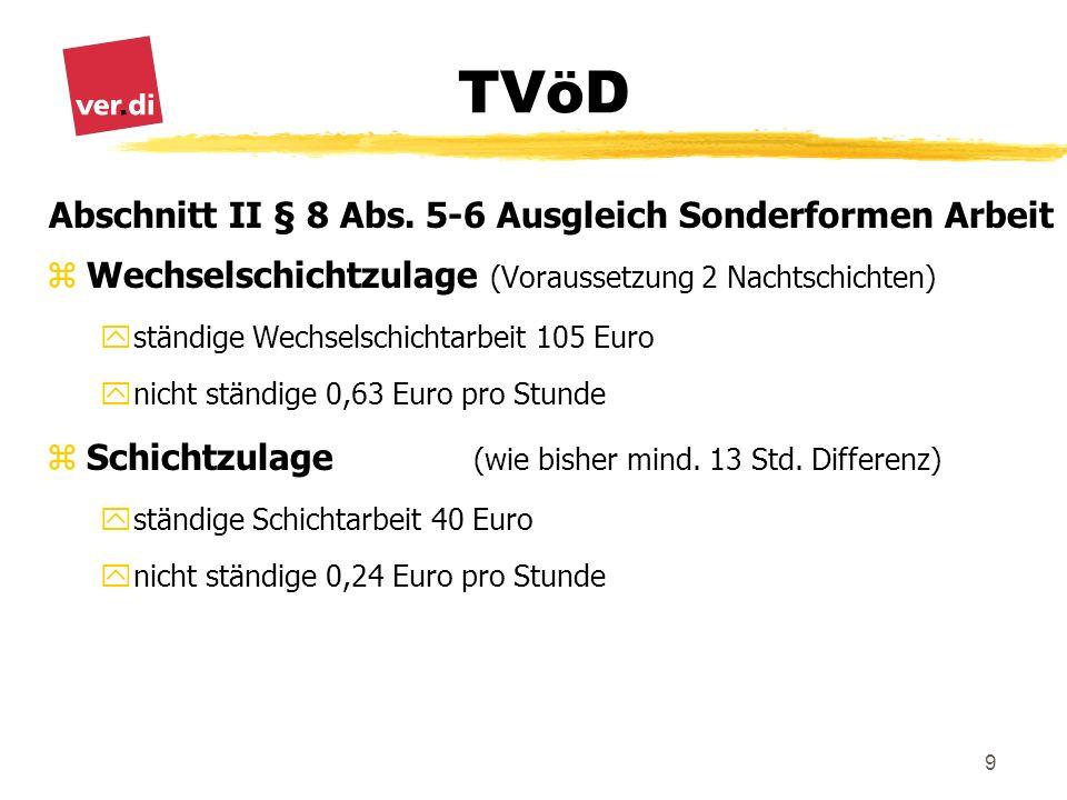 TVöD 9 Abschnitt II § 8 Abs. 5-6 Ausgleich Sonderformen Arbeit zWechselschichtzulage (Voraussetzung 2 Nachtschichten) yständige Wechselschichtarbeit 1