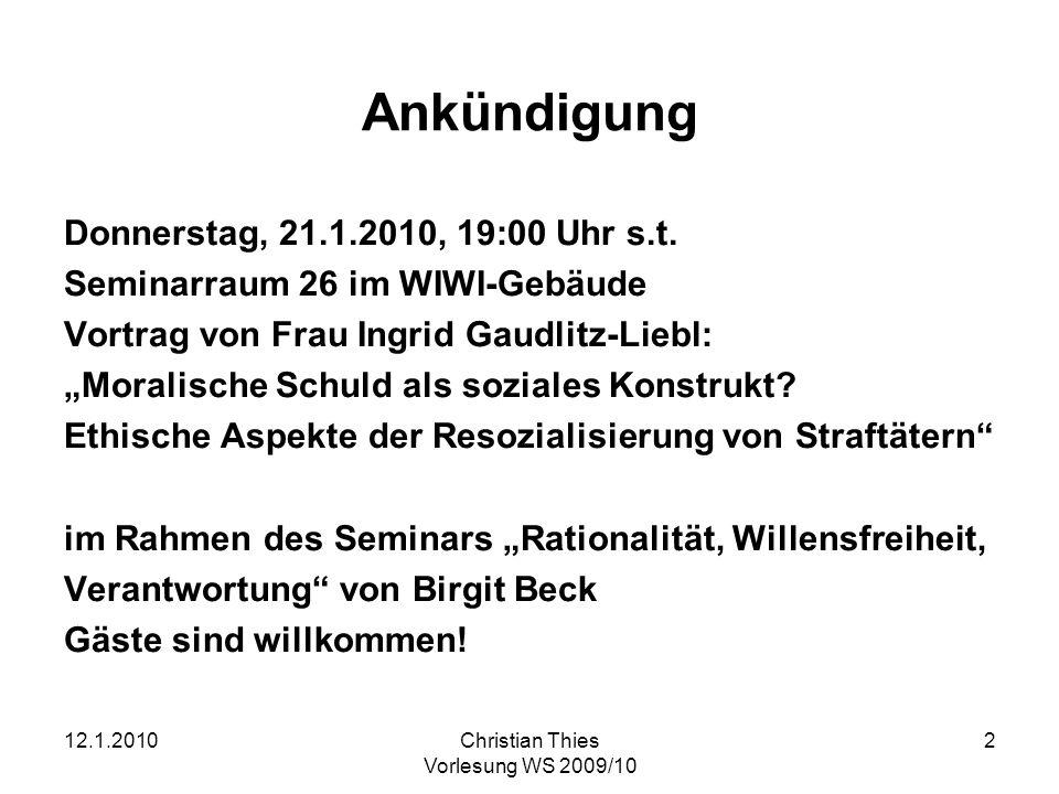 12.1.2010Christian Thies Vorlesung WS 2009/10 3 Elfter Termin (12.1.2010) (1)Wo stehen wir jetzt.