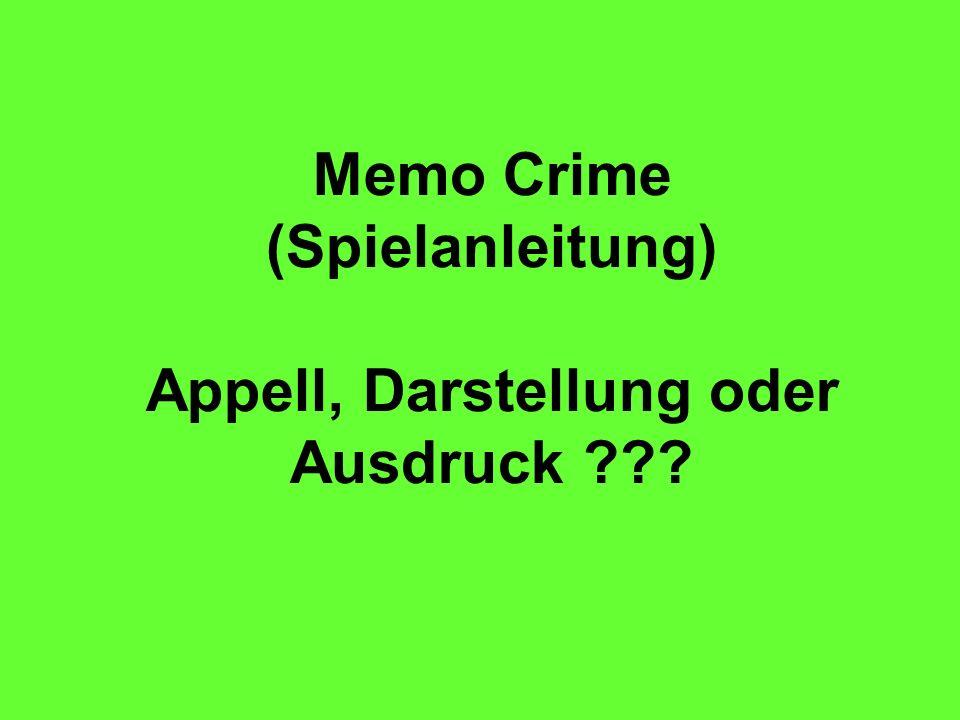 Memo Crime (Spielanleitung) Appell, Darstellung oder Ausdruck ???