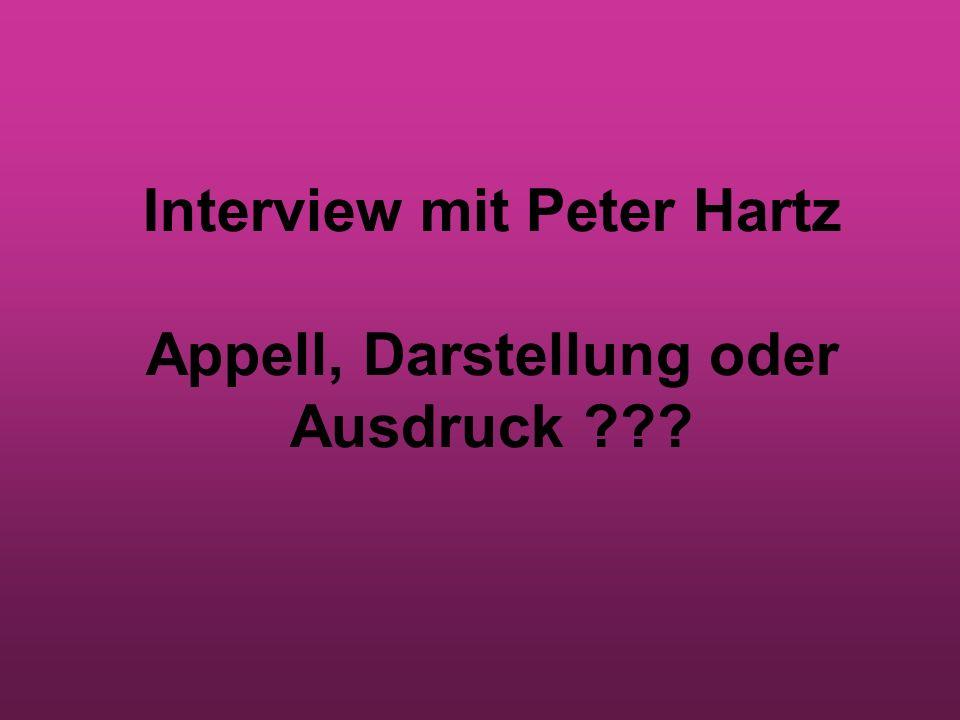Interview mit Peter Hartz Appell, Darstellung oder Ausdruck ???