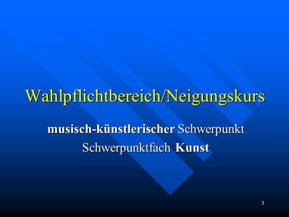 2 musischer Lernbereich KUNST Kunst mit 3 (Jg.7) bzw.